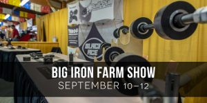 Big Iron Farm Show September 10-12